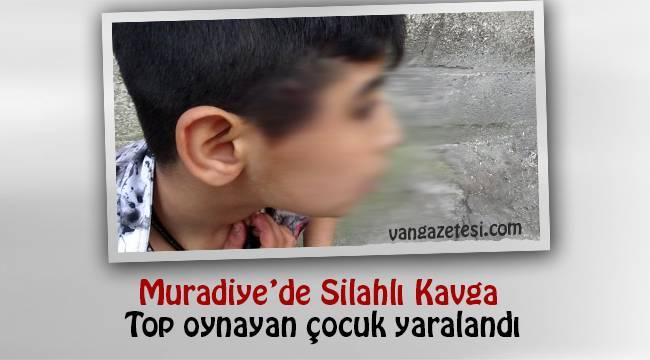 Muradiye'de Silahlı Kavga! Top oynayan çocuk yaralandı - Vanhaber