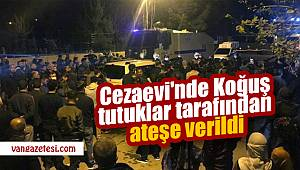 Son dakika! Cezaevi'nde Koğuş tutuklar tarafından ateşe verildi