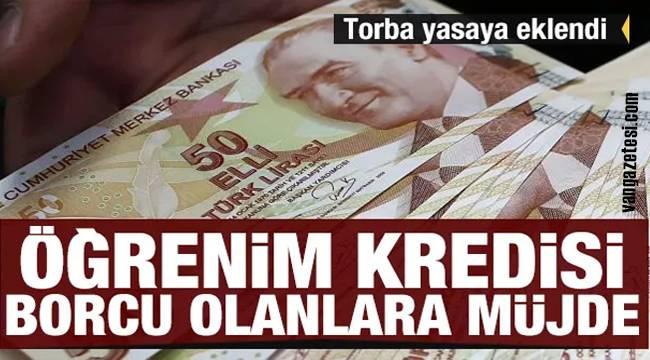 Torba Yasaya Eklendi - KYK BORÇLARINA ERTELEME VE İNDİRİM