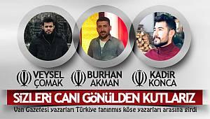 Van Gazetesi yazarları Türkiye tanınmış köşe yazarları arasına girdi