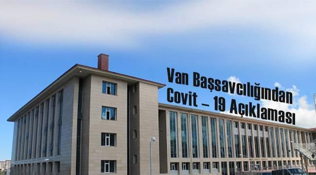 Van Haber - Van Başsavcılığından Covit – 19 Açıklaması