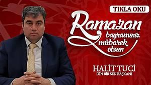 Halit Tuci 'den Ramazan Bayramı mesajı