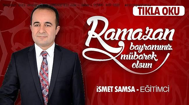 İsmet Samsa'dan Ramazan Bayramı mesajı