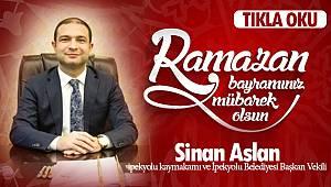 Sinan Aslan'dan Ramazan Bayramı mesajı