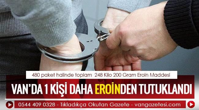 Van'da 1 kişi daha eroinden tutuklandı