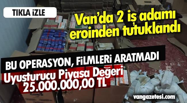 Van'da 2 iş adamı eroinden tutuklandı – Uyuşturucu Piyasa Değeri 25.000.000,00 TL