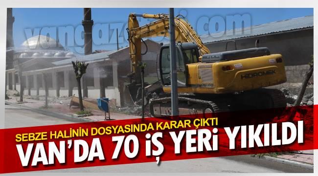 Van'da 70 iş yeri yıkıldı – Dosya Sonucu sonrası Van Valisi imzayı attı