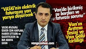 VASKİ Müdürü Ülker Cem Kaplan'dan Flaş Açıklamalar