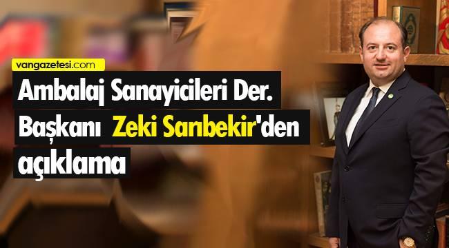 Ambalaj Sanayicileri Derneği Başkanı Zeki Sarıbekir'den açıklama