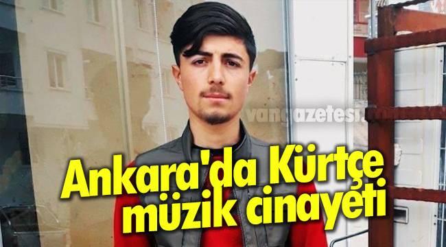 Ankara'da Kürtçe Müzik dinlediği için kalbinden vuruldu