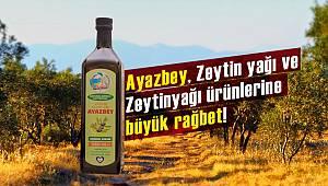 Ayazbey Zeytin yağı ve Zeytinyağı ürünlerine büyük rağbet!