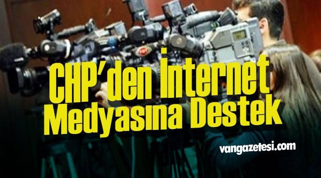 CHP'den İnternet Medyasına Destek