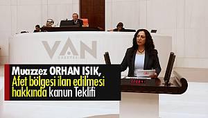 Muazzez ORHAN IŞIK, Afet Bölgesi İlan Edilmesi Hakkında Kanun Teklifi