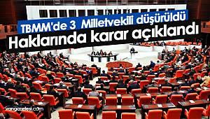 TBMM'de 3 Milletvekili düşürüldü - Haklarında karar açıklandı