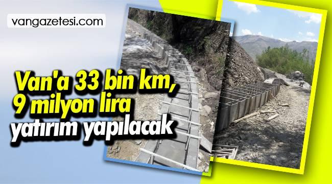 Van'a 33 km, 9 milyon lira yatırım yapılacak