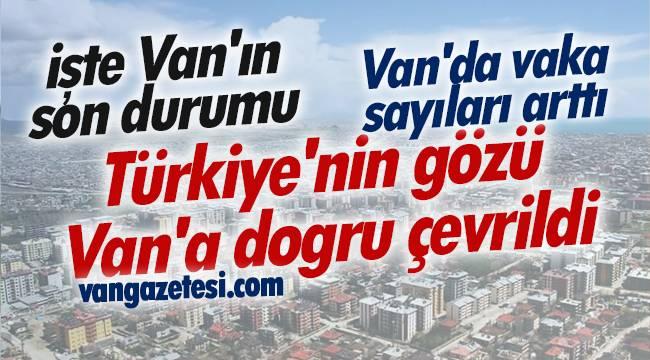 Van'da vaka sayıları arttı - İşte Van'ın son durumu - Türkiye'nin gözü Van'a doğru çevrildi
