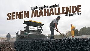 Van'da yapılan bu asfalt senin mahallende