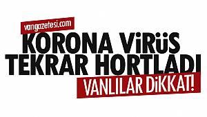 Vanlılar dikkat! Van'da korona virüs tekrar hortladı