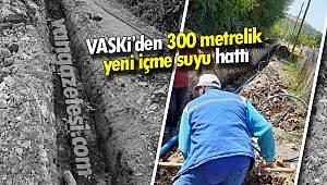 VASKİ'den 300 metrelik yeni içme suyu hattı