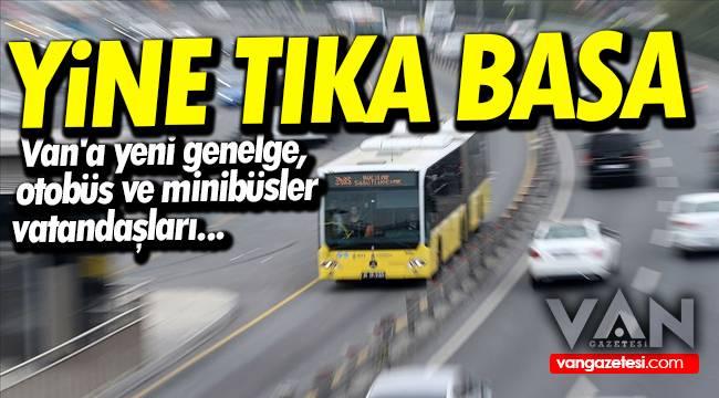YİNE TIKA BASA - Van'a yeni genelge, otobüs ve minibüsler vatandaşları...