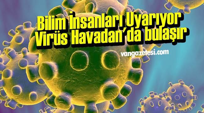 Bilim İnsanları Uyarıyor Virüs Havadan'da bulaşır