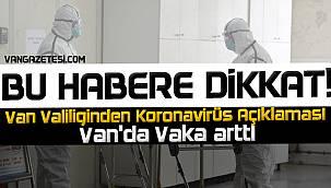 BU HABERE DİKKAT! Van Valiliğinden Koronavirüs Açıklaması - Van'da Vaka arttı
