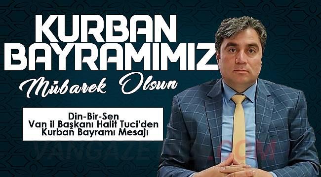 Din-Bir-Sen Van il Başkanı Halit Tuci'den Kurban Bayramı Mesajı