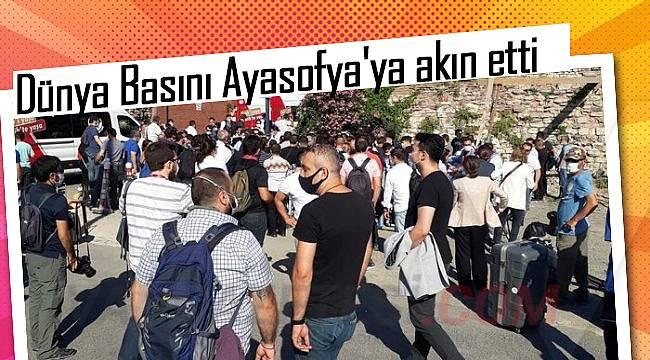 Dünya Basını Ayasofya'ya akın etti
