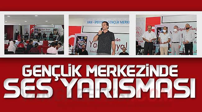 Gençlik Merkezinde Ses yarışması