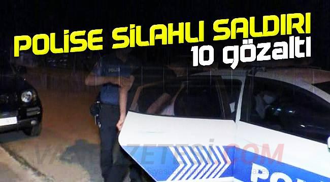 Son dakika! Bu ilde polise silahlı saldırı düzenlendi - 10 gözaltı