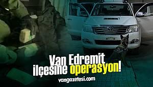 Van Edremit ilçesine operasyon! 1 kişi daha tutuklandı