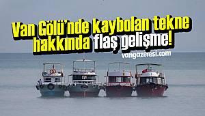 Van Gölü'nde kaybolan tekne hakkında flaş gelişme