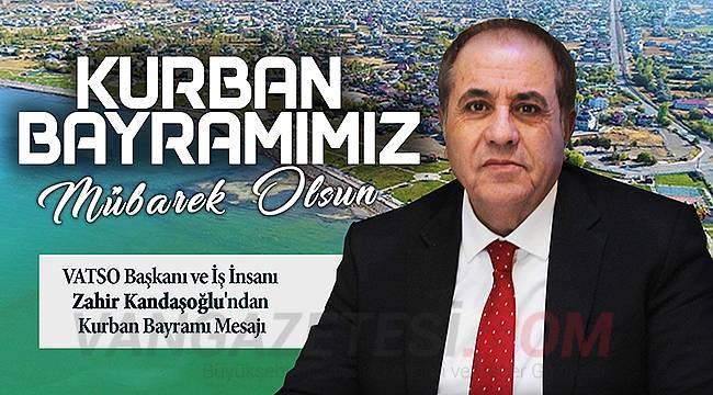 VATSO Başkanı ve İş İnsanı Zahir Kandaşoğlu'ndan Kurban Bayramı Mesajı