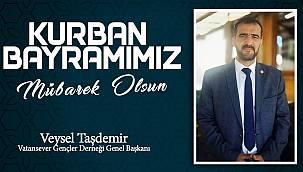 Veysel Taşdemir'in Kurban Bayramı Mesajı