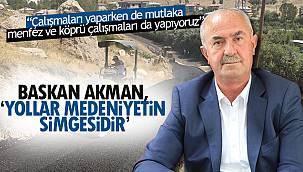 Salih Akman, ' menfez ve köprü çalışmaları da yapıyoruz'