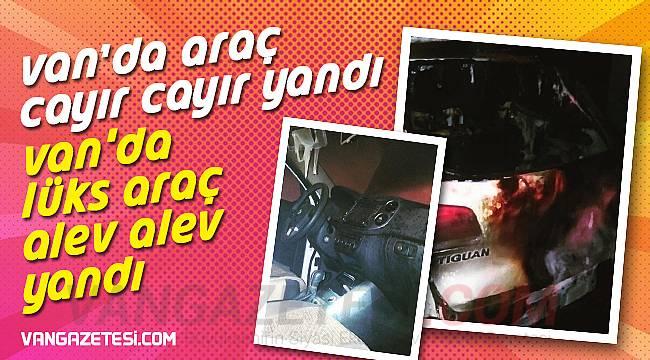 Van'da Lüks Araç Alev Alev Yandı - Özel Haber