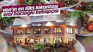 Van'ın en lüks Lokantası - Erol Hacıoğlu Kebapçısı- Van lokanta