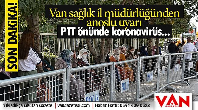 Van sağlık il müdürlüğünden anoslu uyarı - PTT önünde koronavirüs...