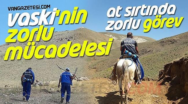 VASKİ'nin zorlu mücadelesi - Van'da at sırtında zorlu görev