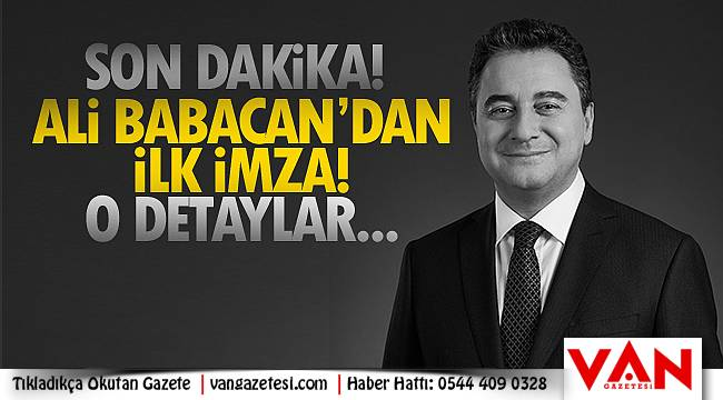 Deva Partisi Genel başkanı Ali Babacan, ilk imzayı attı