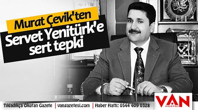 Murat Çevik'ten Servet Yenitürk'e sert tepki