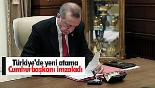 Türkiye'de yeni atama - Cumhurbaşkanı imzaladı
