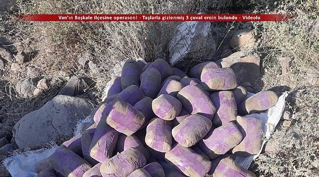 Van'ın Başkale ilçesine operason! - Taşlarla gizlenmiş 3 çuval eroin bulundu - Videolu