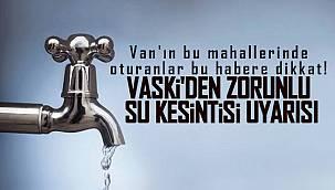 Van'ın bu mahallerinde oturanlar bu habere dikkat! Su kesintisi uyarısı