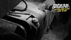 Vanhaber, Van'da yılın operasyonu - 310 Kilo 880 Gram Likit Eroin