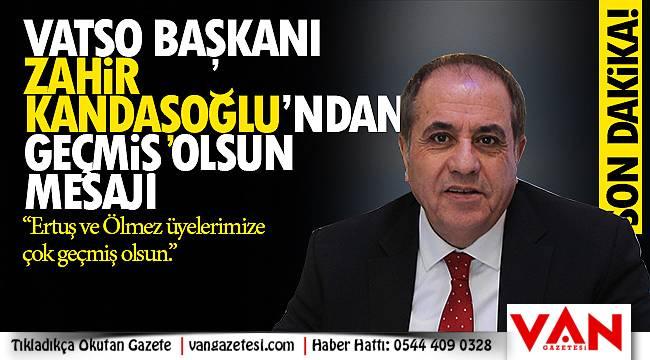 VATSO Başkanı Zahir Kandaşoğlu'undan Geçmiş olsun mesajı