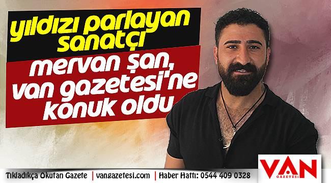 Yıldızı parlayan sanatçı Mervan Şan, Van Gazetesi'ne konuk oldu - Videolu yayın