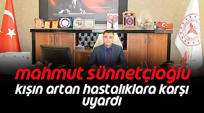 Mahmut Sünnetçioğlu Uyardı