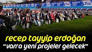 """Recep Tayyip Erdoğan""""Van'a Yeni Yatırımlar Gelecek"""""""