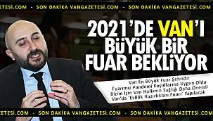 2021'de Van'ı Büyük Bir Fuar Bekliyor